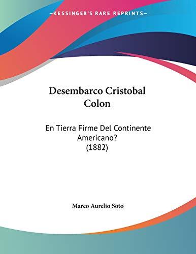 Desembarco Cristobal Colon: En Tierra Firme Del Continente A
