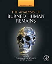 The Analysis of Burned Human Remains (Atlas of Surgical Pathology)