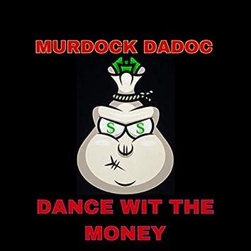 Dance Wit the Money