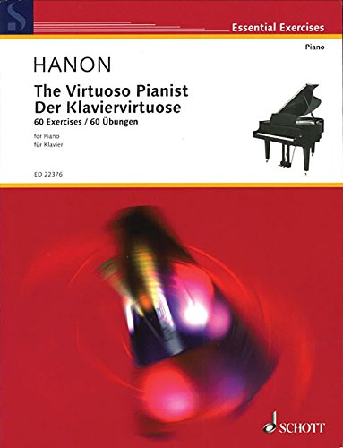 The Virtuoso Pianist / Der Klaviervirtuose: 60 Exercises / 60 Ubungen: For Acquiring Execution, Flexibility, Strength and Perfect Equality of Fingers ... der Finger Wi (Essential Exercises)