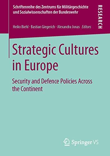 Strategic Cultures in Europe: Security and Defence Policies Across the Continent (Schriftenreihe des Zentrums fuer Militaergeschichte und Sozialwissenschaften der Bundeswehr)の詳細を見る