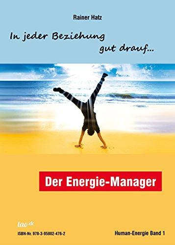 Der Energie-Manager: In jeder Beziehung gut drauf