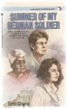 SUMMER OF MY GERMAN SOLDIER: IT WAS A SUMMER OF LOVE, A SUMMER OF HATE, A SUMMER THAT WOULD LAST A LIFETIME. (A BANTAM STA...