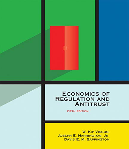 Compare Textbook Prices for Economics of Regulation and Antitrust, fifth edition The MIT Press fifth edition Edition ISBN 9780262038065 by Viscusi, W. Kip,Harrington Jr., Joseph E.,Sappington, David E. M.