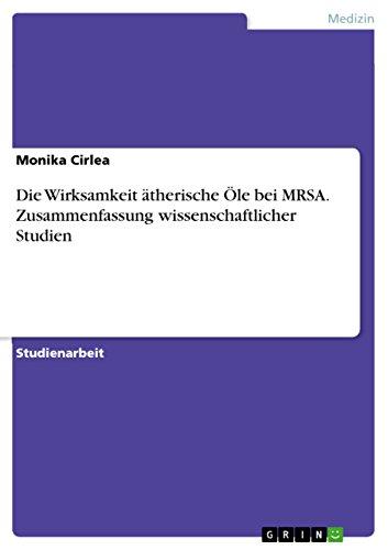 Die Wirksamkeit ätherische Öle bei MRSA. Zusammenfassung wissenschaftlicher Studien