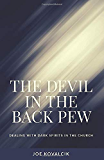 The Devil in the Back Pew: Dealing With Dark Spirits in the Church