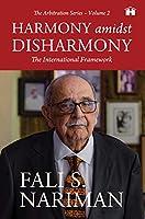 HARMONY AMIDST DISHARMONY: THE INTERNATIONAL FRAMEWORK (THE ARBITRATION SERIES - VOLUME 2)