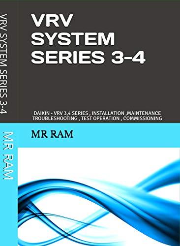 DAIKIN VRV SERIES 3-4: DAIKIN VRV 3,4 SERIES INSTALLATION - MAINTENANCE - TROUBLESHOOTING - TEST OPERATION (English Edition)