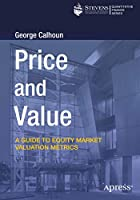 Price and Value: A Guide to Equity Market Valuation Metrics (Quantitative Finance)