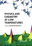 Physics and Chemistry at Low Temperatures - Leonid Khriachtchev
