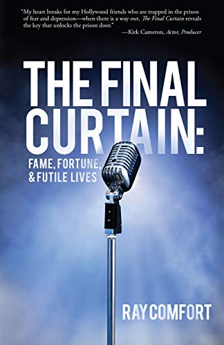 The Final Curtain: Fame, Fortune, & Futile Lives