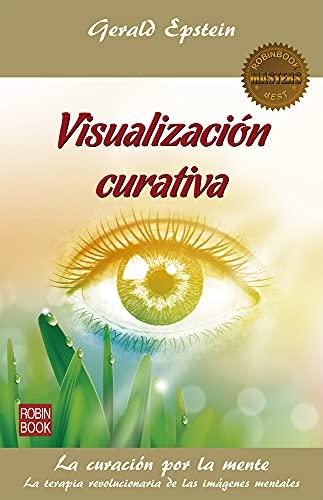 Visualización curativa (Masters/Salud) (Spanish Edition)