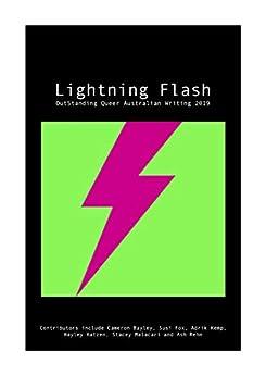 Lightning Flash: OutStanding Queer Australian Writing 2019 by [Cameron Bayley, Susi Fox, Adrik Kemp, Hayley Katzen, Stacey Malacari, Ash Rehn]