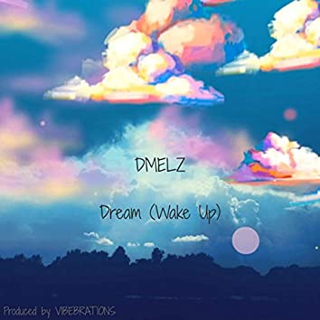 Dream (Wake Up)