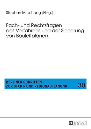 Fach- und Rechtsfragen des Verfahrens und der Sicherung von Bauleitplänen (Berliner Schriften zur Stadt- und Regionalplanung 30)
