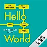 Hello World: Was Algorithmen können und wie sie unser Leben verändern