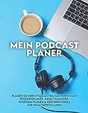 Mein Podcast Planer: Planen Sie Ihren Podcast bis zur Perfektion! Episodenplaner, Inhalt Kalender, Interview Planer & Ideenprotokoll zur Inhaltserstellung! Podcast Kit / Podcasts Skill / Podcast Set