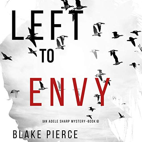 Left to Envy Audiobook By Blake Pierce cover art