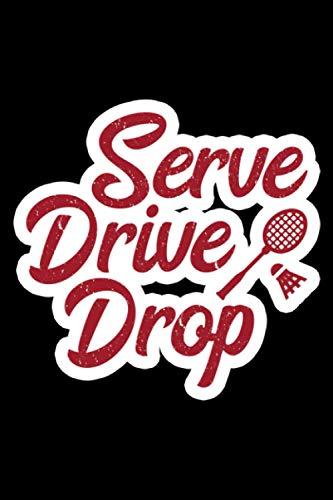Serve Drive Drop Badminton: A5 Liniertes Notizbuch auf 120 Seiten - Badminton Federball Notizheft | Geschenkidee für Badmintonspieler, Federball Spieler, Badminton Vereine und Mannschaften