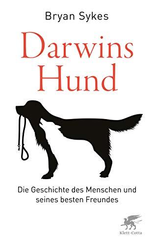 Darwins Hund: Die Geschichte des Menschen und seines besten Freundes