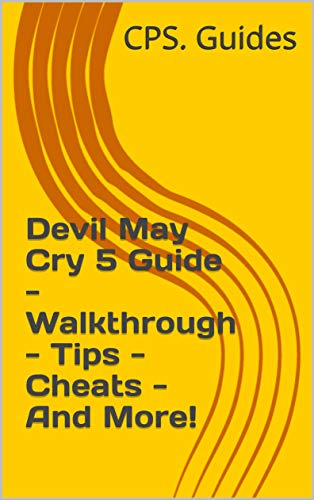 Devil May Cry 5 Guide - Walkthrough - Tips - Cheats - And More! (English Edition)