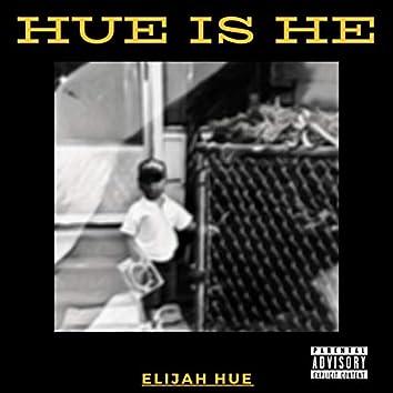 Hue Is He