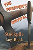 The Prepper's Survival Stockpile Logbook: Emergency Supplies Inventory List | Bug Out Bag Supplies...