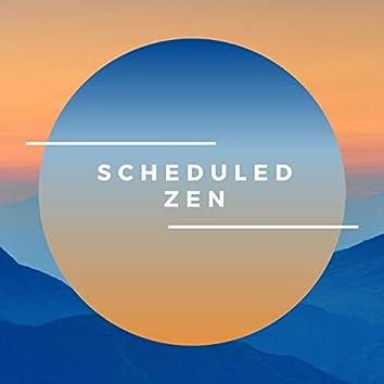 Scheduled Zen