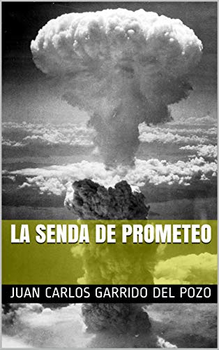 Reseña La senda de Prometeo, de Juan Carlos Garrido del Pozo - Cine de Escritor