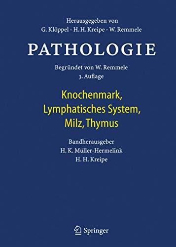 Pathologie: Knochenmark, Lymphatisches System, Milz, Thymus