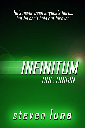 Infinitum: Origin (The Infinitum Saga Book 1) (English Edition)