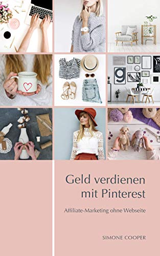 Geld verdienen mit Pinterest: Affiliate-Marketing ohne Webseite