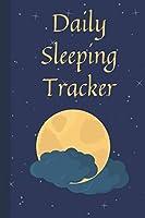 Daily Sleeping Tracker: Quality of Sleep Health Journal Date Hours Checklist