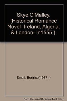 Skye O Malley [Historical Romance Novel- Ireland Algeria & London- In1555 ].