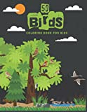 50 Bird Coloring Book For Kids: 50 awesome bird coloring books for kids. This birds coloring book kids for will enjoy