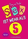 Sex ist mehr als 5: Unterm Tisch, da liegt noch was ...
