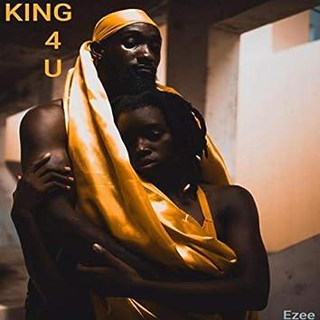 King 4 U