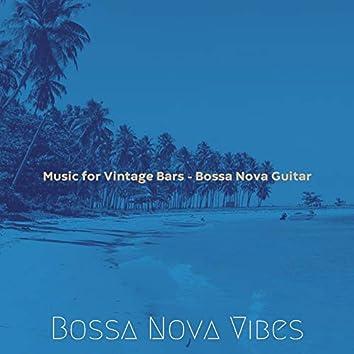 Music for Vintage Bars - Bossa Nova Guitar