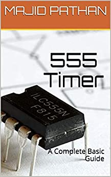 555 TIMER: A COMPLETE BEGINNERS GUIDE by [MAJID PATHAN]