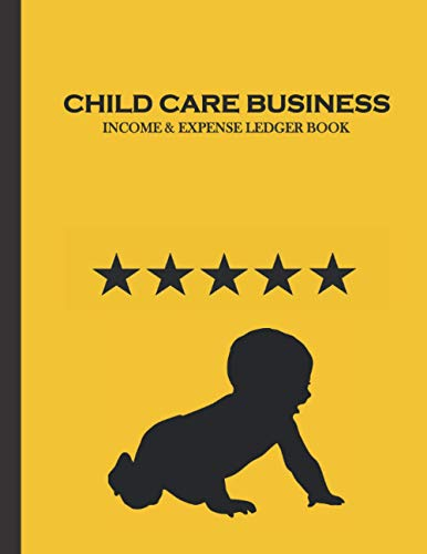 Child Care Business Income and Expense Ledger Book: Simple Large Income and Expense Record Tracking Book | Cash Book Accounts Bookkeeping Journal ... Business Gift Organizer Log Book Planner)