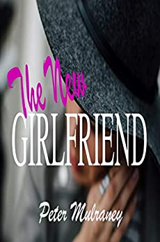 The New Girlfriend by [Peter Mulraney]