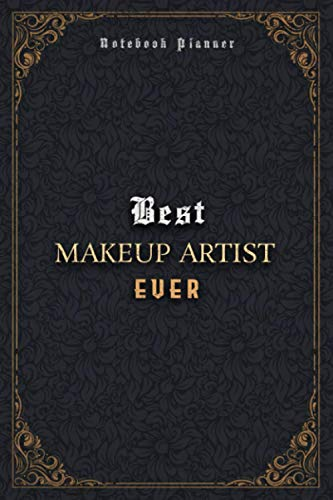 Makeup Artist Notebook Planner - Luxury Best Makeup Artist Ever Job Title Working Cover: Pocket, Daily, Home Budget, Meal, 120 Pages, 5.24 x 22.86 cm, Journal, Business, 6x9 inch, A5