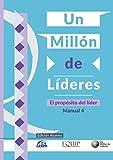 Un millón de Líderes: El propósito del líder (ENTRENAMIENTO DE UN MILLÓN DE LÍDERES)