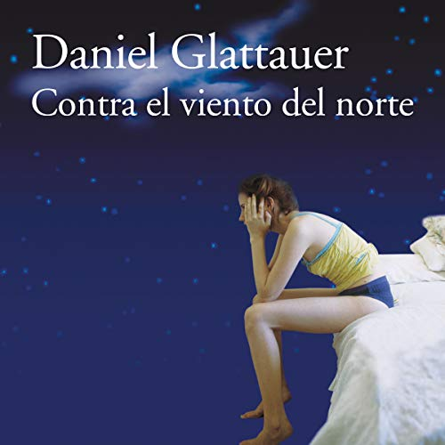 Contra el viento del norte [Against the North Wind]                   Autor:                                                                                                                                 Daniel Glattauer                               Sprecher:                                                                                                                                 Israel Elejalde,                                                                                        Sheila Blanco                      Spieldauer: 4 Std. und 52 Min.     Noch nicht bewertet     Gesamt 0,0