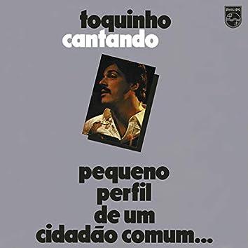 Toquinho Cantando - Pequeno Perfil De Um Cidadão Comum...