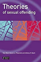 Theories of Sexual Offending by Tony Ward Devon Polaschek Anthony R. Beech(2005-11-18)
