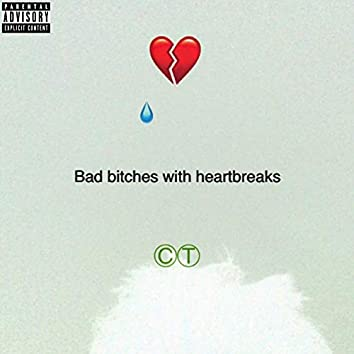 Bad bitches With Heartbreaks