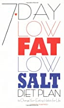 7-Day Low-Fat Low-Salt Diet Plan: To Change Your Eating Habits for Life