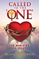 Called to the 'ONE': The Ministry of Jesus