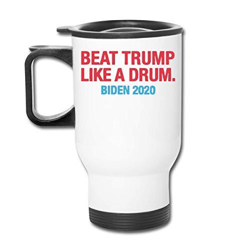 Schlagen Sie Trump wie eine Trommel - Biden 2020 Autotasse Reise Kaffeetasse Edelstahl Reise 15 Unzen Tasse Thermoskanne Becher Autotasse CUP-038